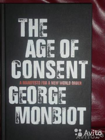 "George Monbiot ""the age of consent"""